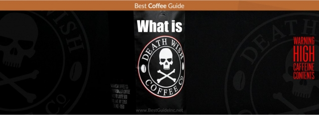 What is Death Wish Coffee?